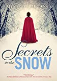 Secrets in the Snow: A Novel of Intrigue and Romance (English Edition)